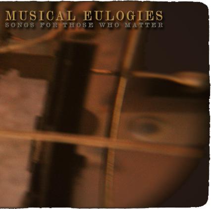 Musical Eulogies